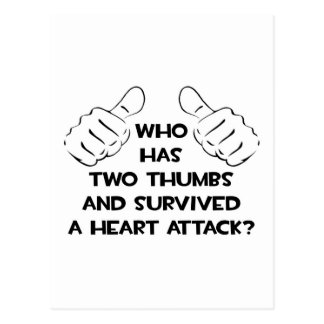 Two Thumbs and Survived a Heart Attack Post Card