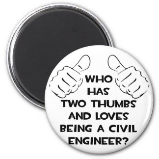 Two Thumbs...Civil Engineer 2 Inch Round Magnet