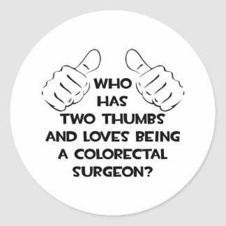 Two Thumbs Colorectal Surgeon Round Stickers