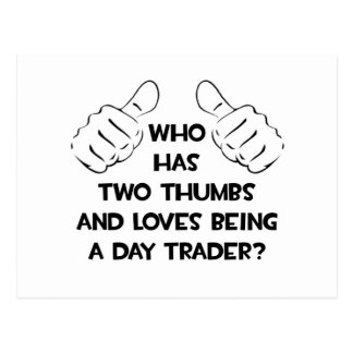 Two Thumbs .. Day Trader Postcard
