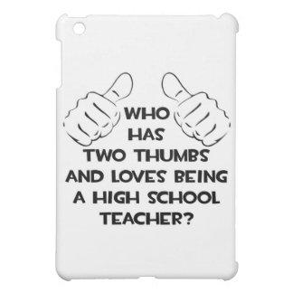 Two Thumbs...High School Teacher Case For The iPad Mini