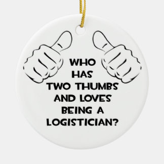 Two Thumbs .. Logistician Ceramic Ornament
