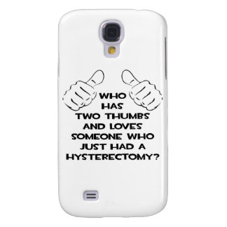 Two Thumbs .. Love Someone Who Had Hysterectomy Galaxy S4 Case