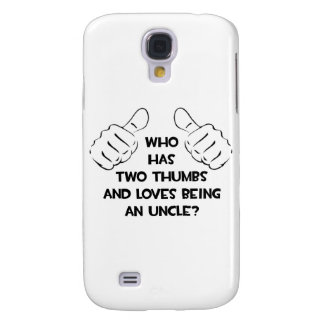 Two Thumbs .. Loves Being an Uncle Galaxy S4 Case