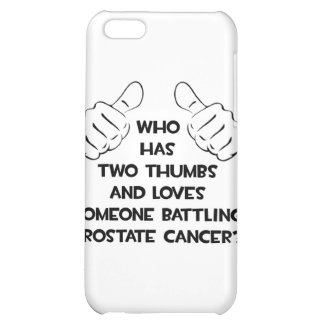 Two Thumbs .. Loves Someone .. Prostate Cancer iPhone 5C Case
