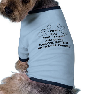 Two Thumbs .. Loves Someone .. Testicular Cancer Doggie T Shirt