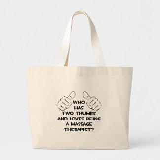 Two Thumbs .. Massage Therapist Large Tote Bag