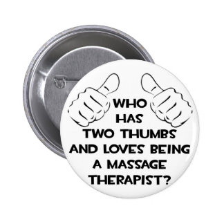 Two Thumbs .. Massage Therapist Pinback Button