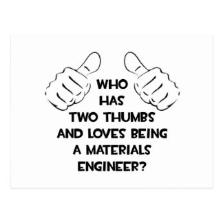 Two Thumbs .. Materials Engineer Postcard