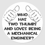 Two Thumbs...Mechanical Engineer Classic Round Sticker