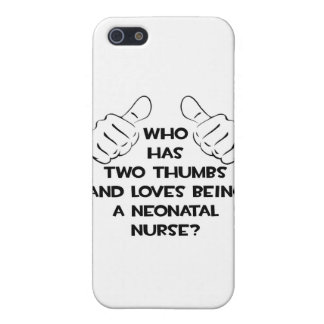 Two Thumbs .. Neonatal Nurse iPhone 5 Cover