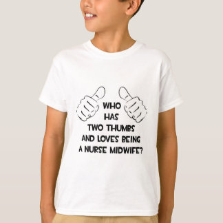 Two Thumbs .. Nurse Midwife T-Shirt