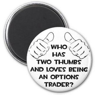 Two Thumbs .. Options Trader Refrigerator Magnet
