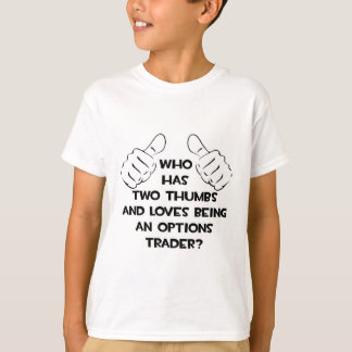 Two Thumbs .. Options Trader T-Shirt