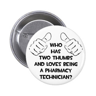 Two Thumbs .. Pharmacy Technician Pinback Buttons