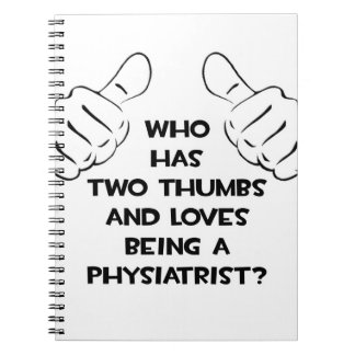Two Thumbs .. Physiatrist Note Books