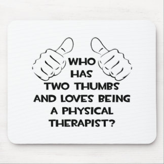 Two Thumbs .. Physical Therapist Mouse Pad