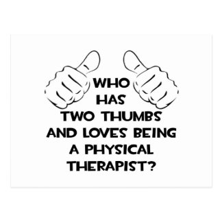 Two Thumbs .. Physical Therapist Postcard