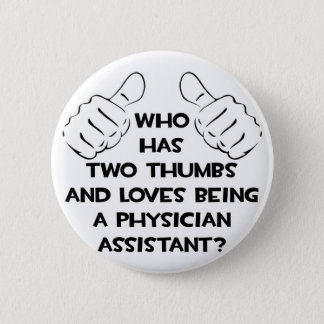 Two Thumbs .. Physician Assistant Button