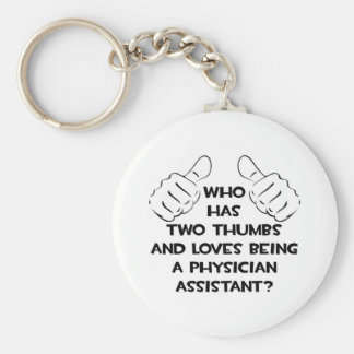 Two Thumbs .. Physician Assistant Keychain