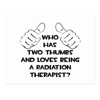 Two Thumbs .. Radiation Therapist Postcard