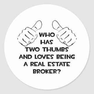 Two Thumbs .. Real Estate Broker Classic Round Sticker
