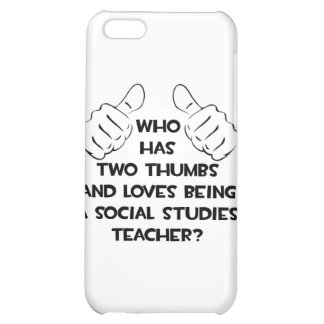 Two Thumbs .. Social Studies Teacher Case For iPhone 5C