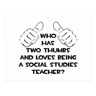 Two Thumbs .. Social Studies Teacher Postcard