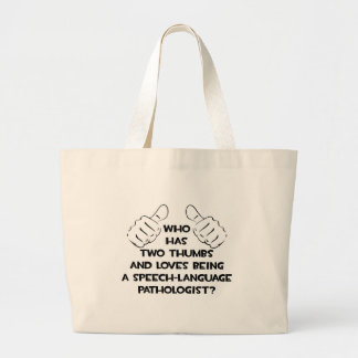 Two Thumbs .. Speech-Language Pathologist Large Tote Bag