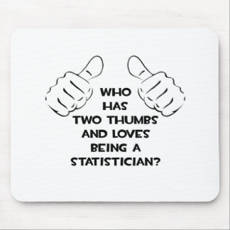 Two Thumbs .. Statistician Mouse Pad
