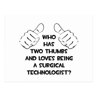 Two Thumbs .. Surgical Technologist Postcard