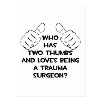 Two Thumbs .. Trauma Surgeon Postcard