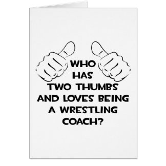 Two Thumbs .. Wrestling Coach Greeting Cards