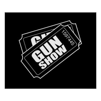 Two Tickets to the Gun Show Posters
