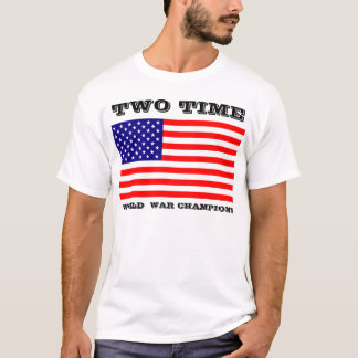Two Time World War Champions Shirt
