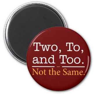 Two, To, and Too.  Not the Same. 2 Inch Round Magnet