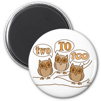 Two To Too 2 Inch Round Magnet