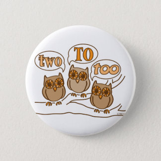 Two To Too Button