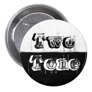 Two Tone - Black and White Pinback Buttons