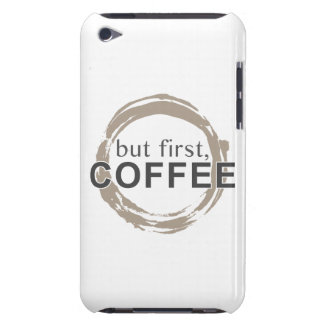 Two-Tone Coffee Mug - But First, Coffee iPod Touch Case-Mate Case