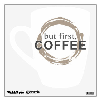 Two-Tone Coffee Mug - But First, Coffee Wall Sticker