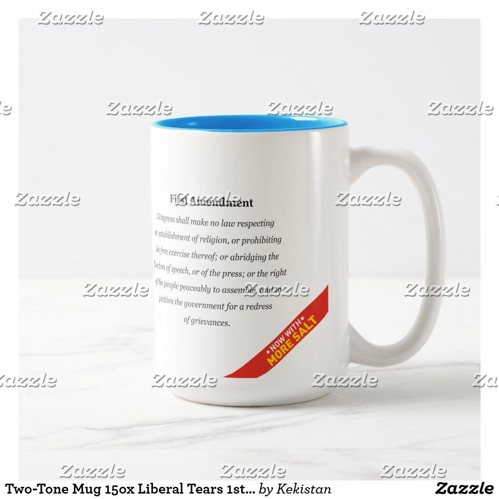Two-Tone Mug 15ox Liberal Tears 1st Amendment