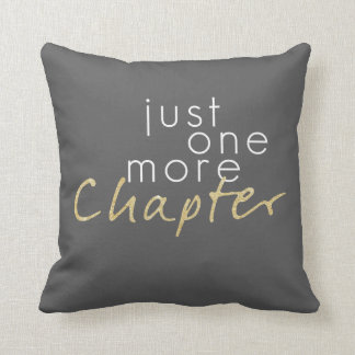 Two Toned Just One More Chapter Throw Pillow