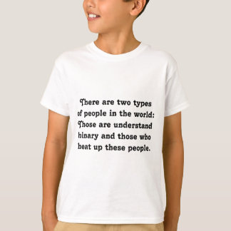 Two Types of People Funny Binary (Bully vs. Nerd) T-Shirt