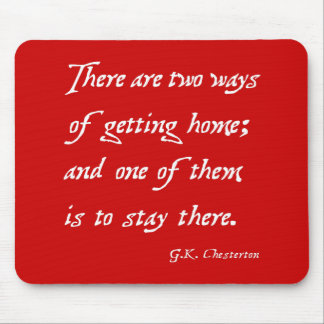 Two Ways of Getting Home: Chesterton Mouse Pad