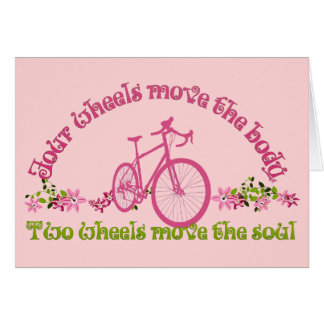 Two wheels move the soul card