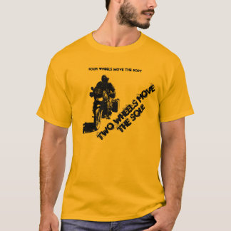 Two Wheels Move the Soul T-Shirt