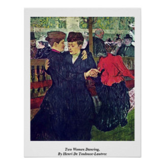 Two Women Dancing, By Henri De Toulouse-Lautrec Poster
