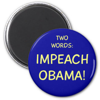 TWO WORDS IMPEACH BARACK OBAMA PRESIDENT 2 INCH ROUND MAGNET