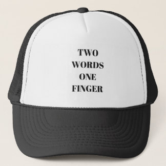 Two Words One Finger Humor Text Collection Trucker Hat